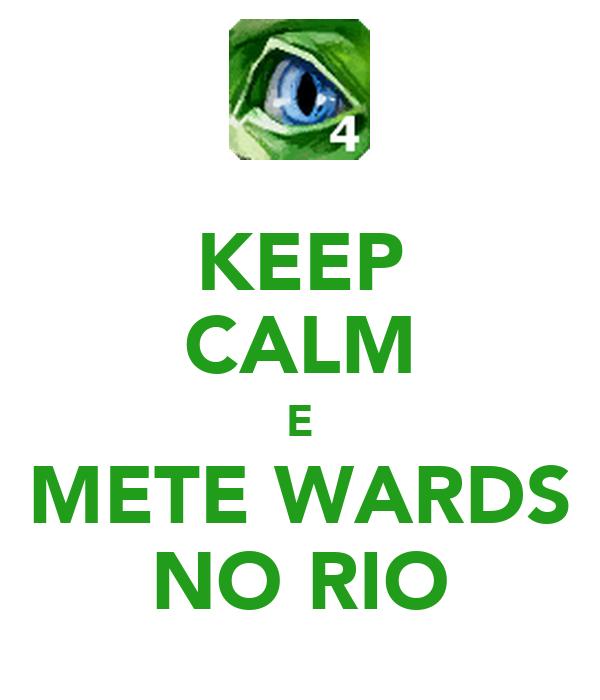 KEEP CALM E METE WARDS NO RIO