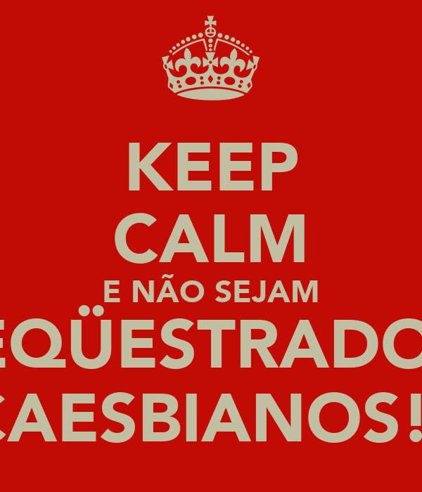 KEEP CALM E NÃO SEJAM SEQÜESTRADOS  CAESBIANOS!!