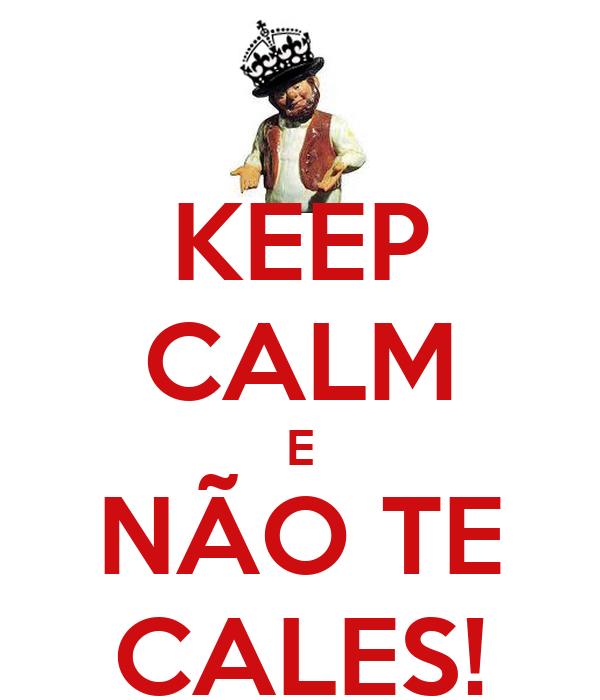 KEEP CALM E NÃO TE CALES!