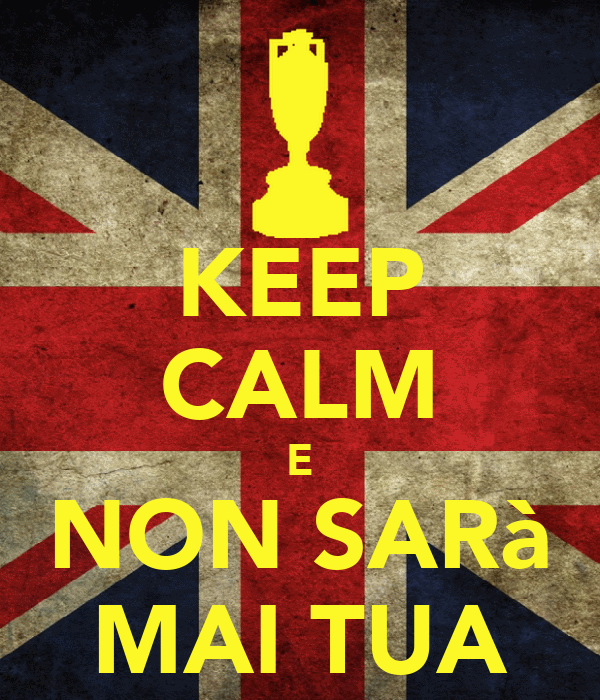 KEEP CALM E NON SARà MAI TUA