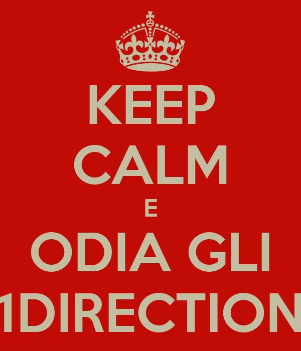 KEEP CALM E ODIA GLI 1DIRECTION