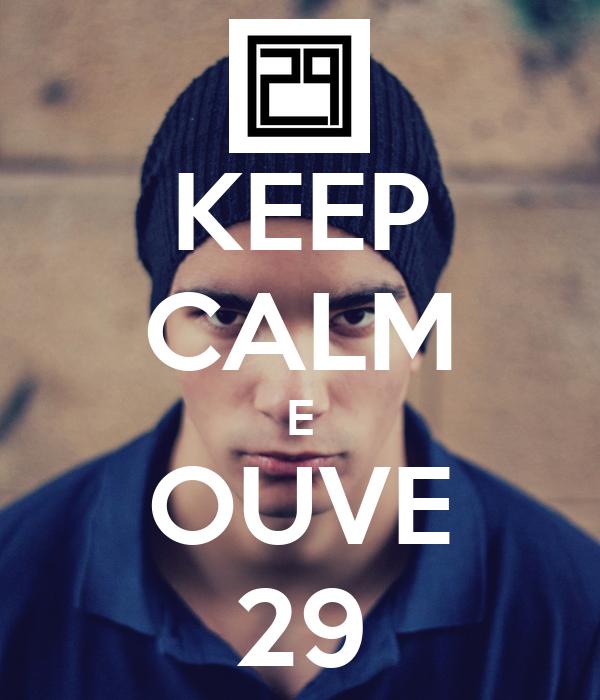 KEEP CALM E OUVE 29