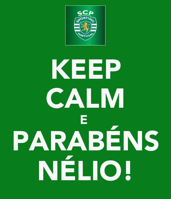 KEEP CALM E  PARABÉNS NÉLIO!