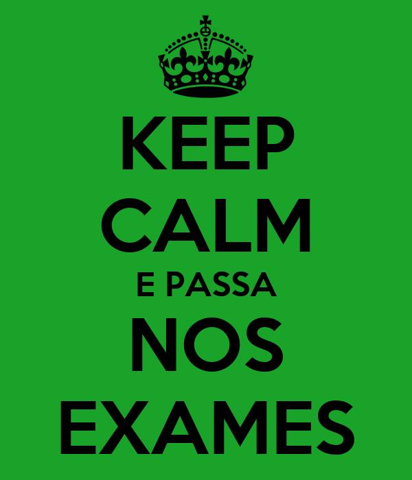 KEEP CALM E PASSA NOS EXAMES