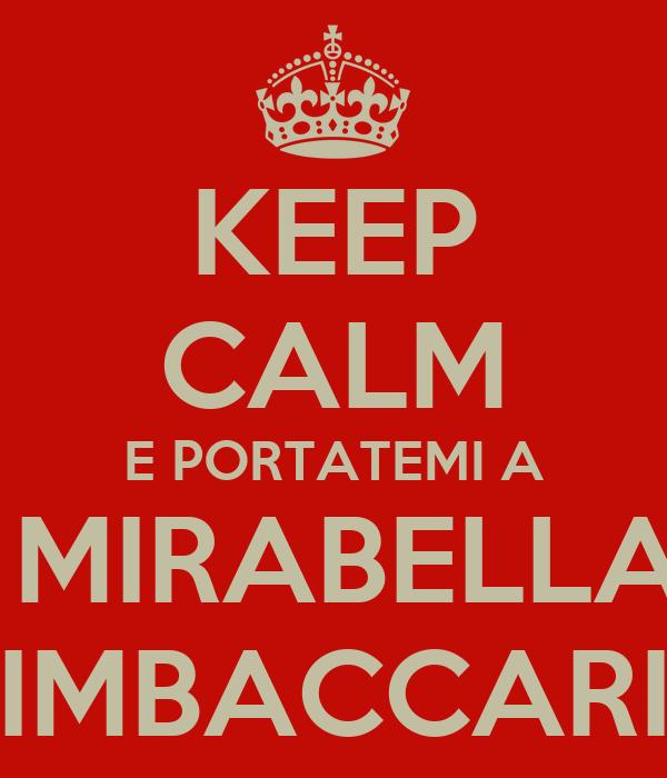 KEEP CALM E PORTATEMI A  MIRABELLA IMBACCARI