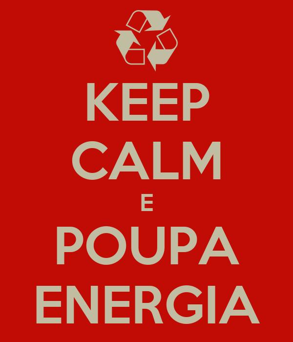 KEEP CALM E POUPA ENERGIA
