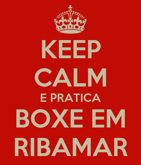 KEEP CALM E PRATICA BOXE EM RIBAMAR
