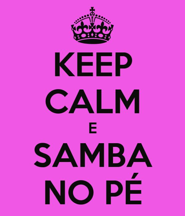 KEEP CALM E SAMBA NO PÉ