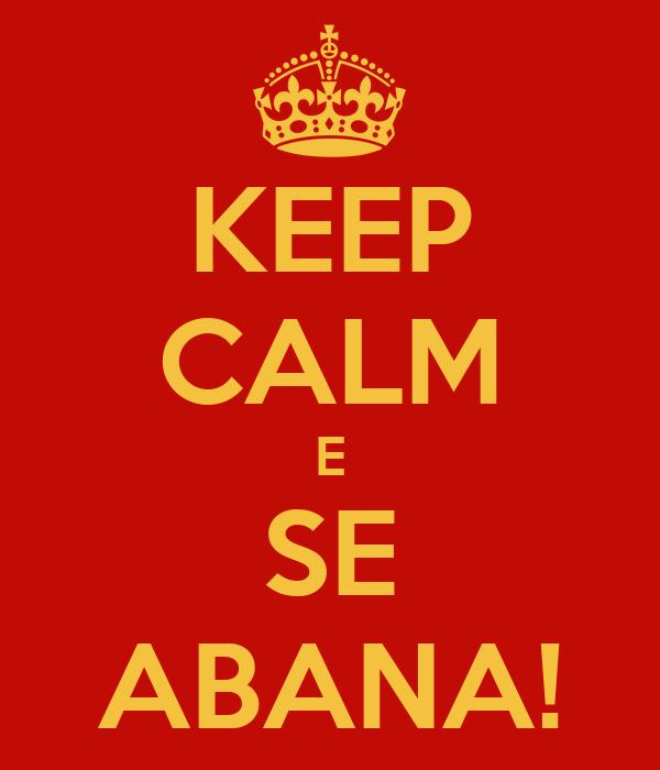 KEEP CALM E SE ABANA!