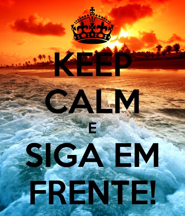 KEEP CALM E SIGA EM FRENTE!