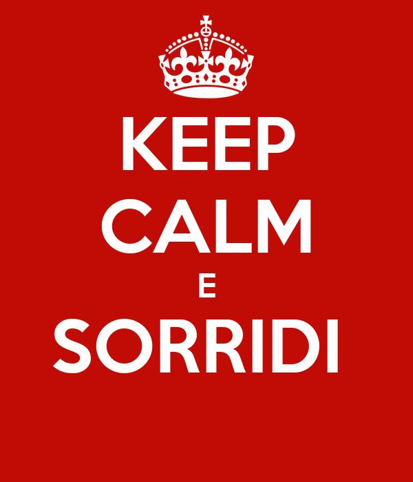 KEEP CALM E SORRIDI