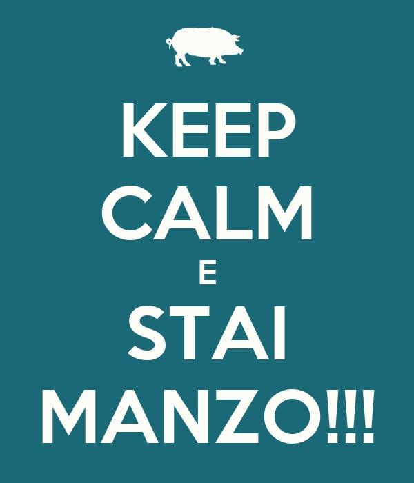KEEP CALM E STAI MANZO!!!