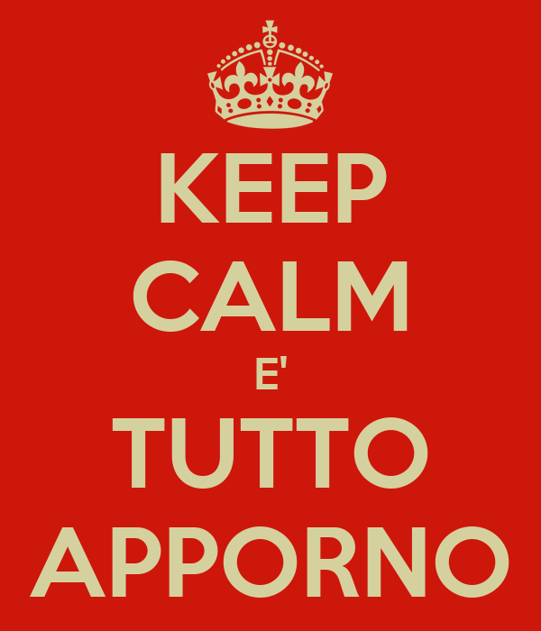 KEEP CALM E' TUTTO APPORNO