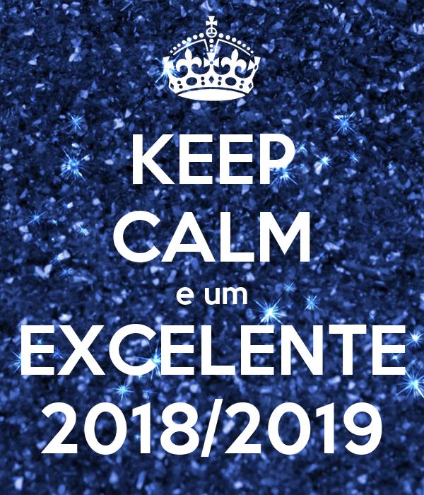 KEEP CALM e um EXCELENTE 2018/2019