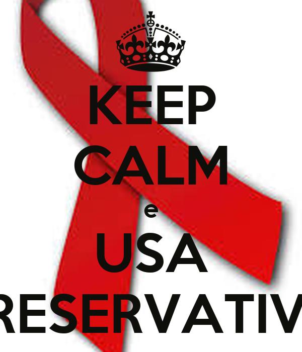 KEEP CALM e USA PRESERVATIVO
