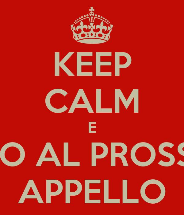 KEEP CALM E VADO AL PROSSIMO APPELLO