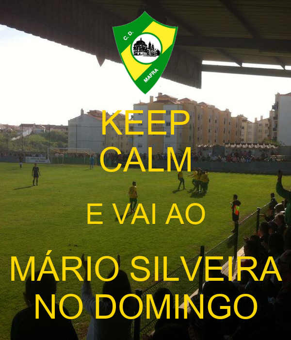 KEEP CALM E VAI AO MÁRIO SILVEIRA NO DOMINGO