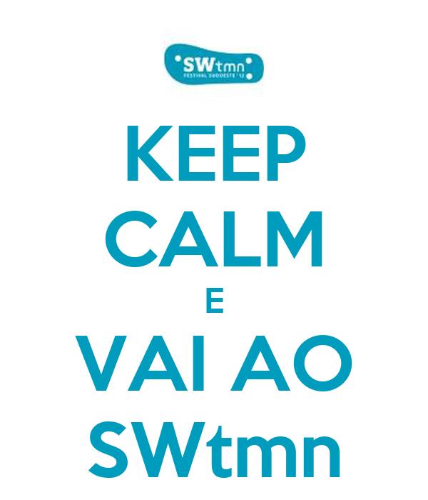 KEEP CALM E VAI AO SWtmn