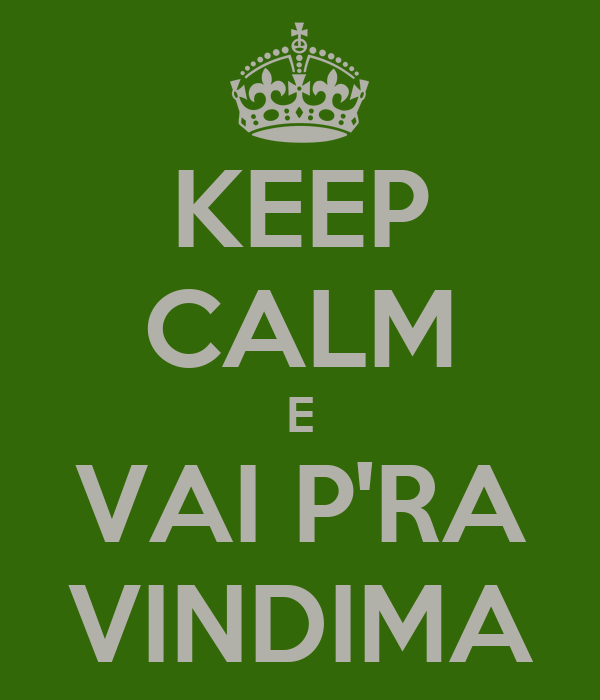 KEEP CALM E VAI P'RA VINDIMA