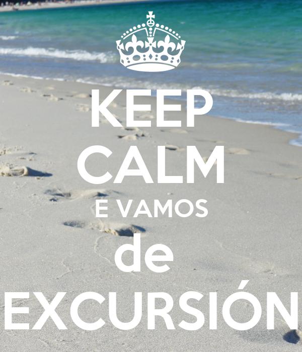 KEEP CALM E VAMOS de  EXCURSIÓN