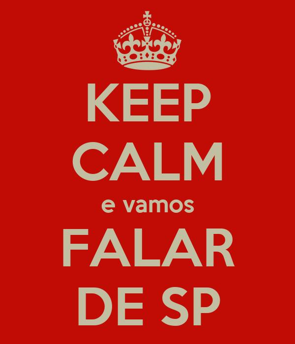 KEEP CALM e vamos FALAR DE SP