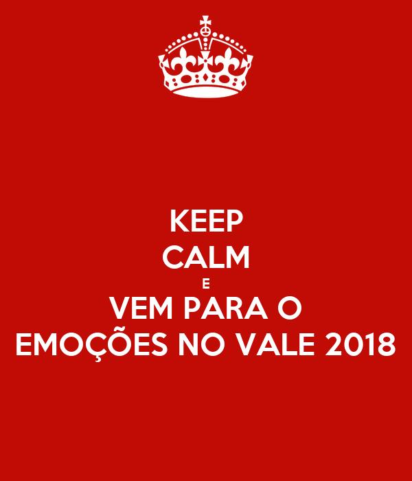 KEEP CALM E VEM PARA O EMOÇÕES NO VALE 2018