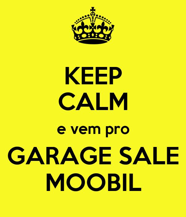 KEEP CALM e vem pro GARAGE SALE MOOBIL