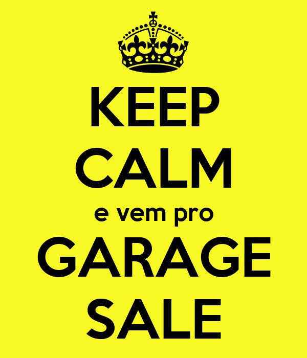 KEEP CALM e vem pro GARAGE SALE
