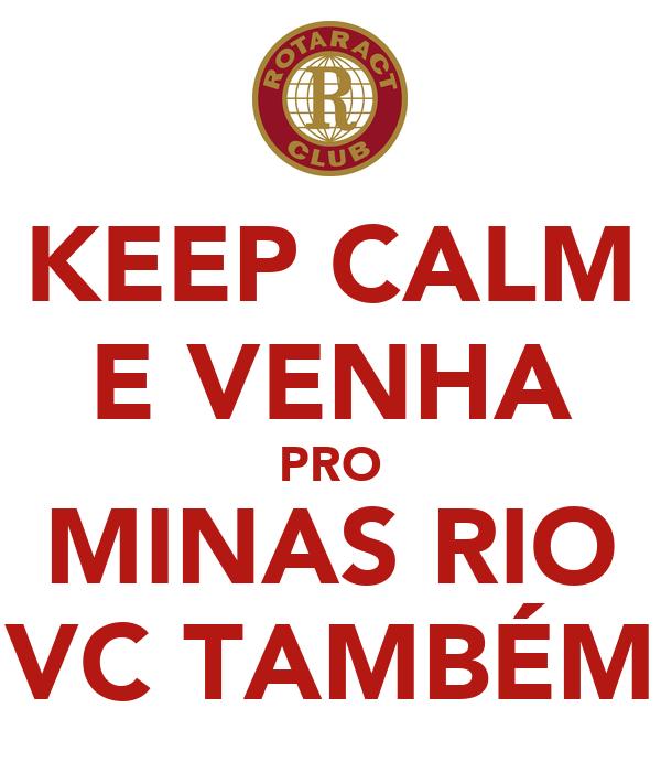 KEEP CALM E VENHA PRO MINAS RIO VC TAMBÉM