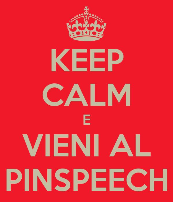 KEEP CALM E VIENI AL PINSPEECH