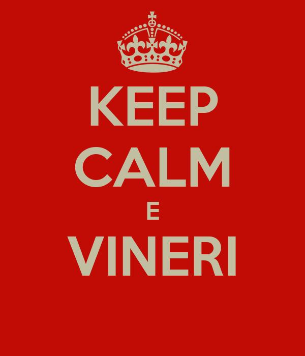 KEEP CALM E VINERI