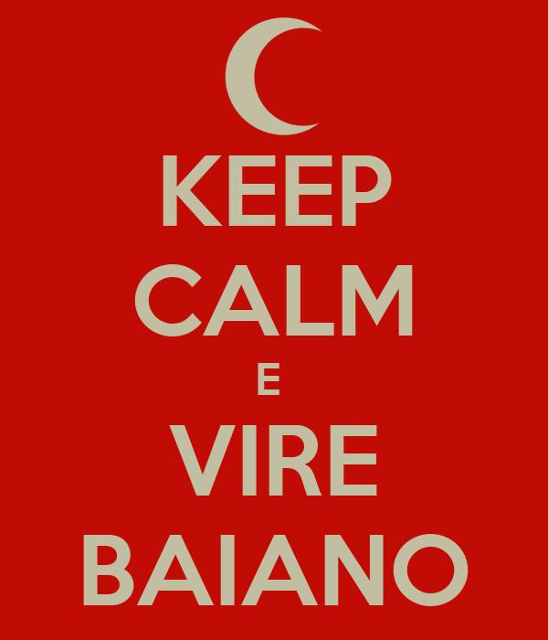 KEEP CALM E  VIRE BAIANO