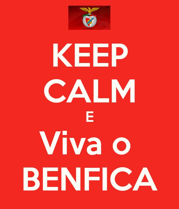 KEEP CALM E Viva o  BENFICA