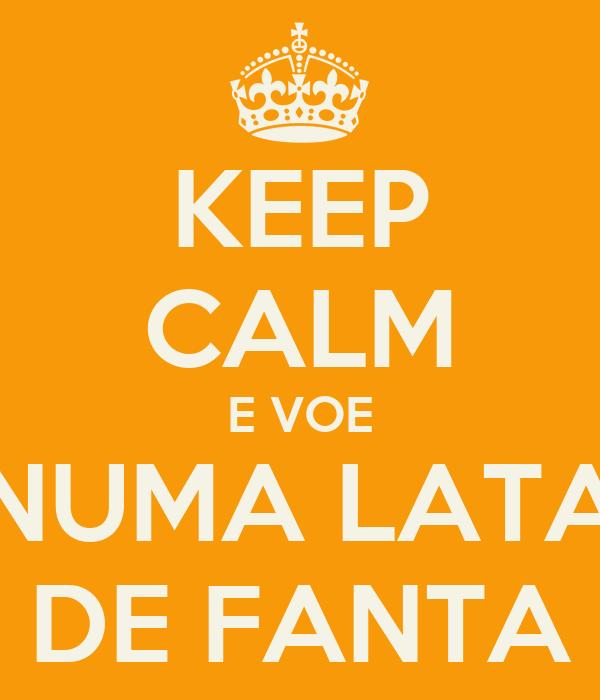 KEEP CALM E VOE NUMA LATA DE FANTA