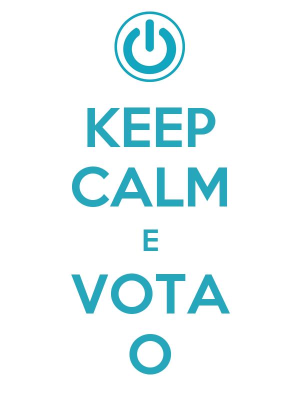 KEEP CALM E VOTA O