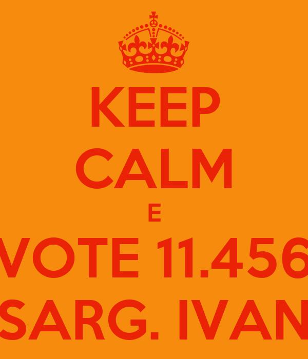 KEEP CALM E VOTE 11.456 SARG. IVAN