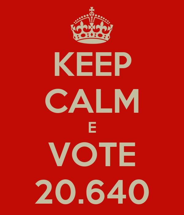 KEEP CALM E VOTE 20.640