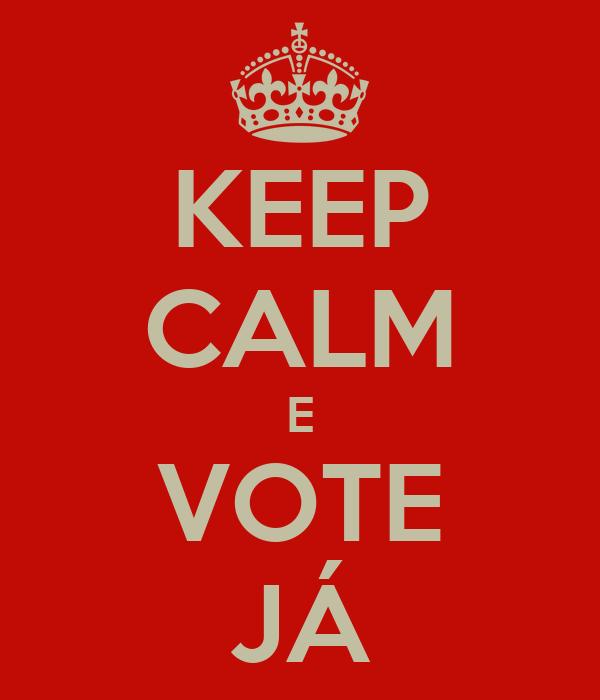 KEEP CALM E VOTE JÁ