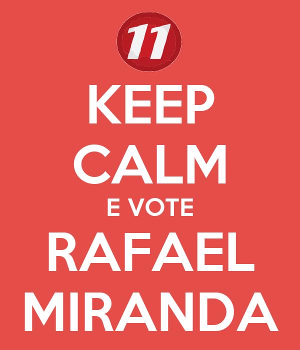 KEEP CALM E VOTE RAFAEL MIRANDA