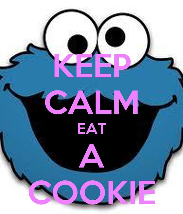 KEEP CALM EAT A COOKIE