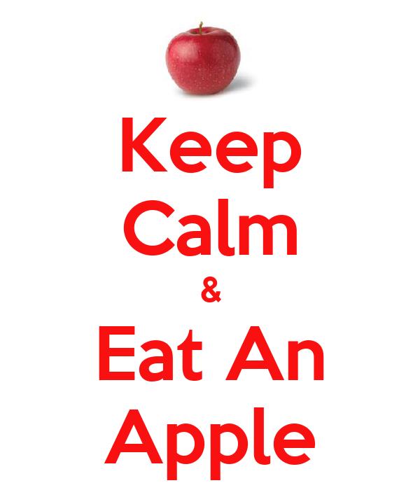 Keep Calm & Eat An Apple