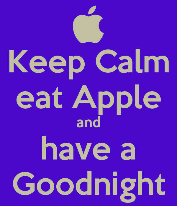 Keep Calm eat Apple and have a Goodnight