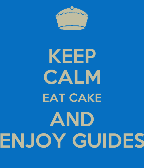 KEEP CALM EAT CAKE AND ENJOY GUIDES
