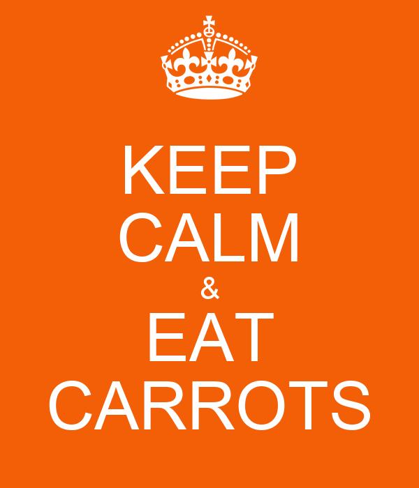 KEEP CALM & EAT CARROTS