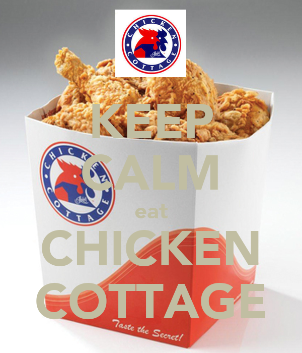 KEEP CALM eat CHICKEN COTTAGE