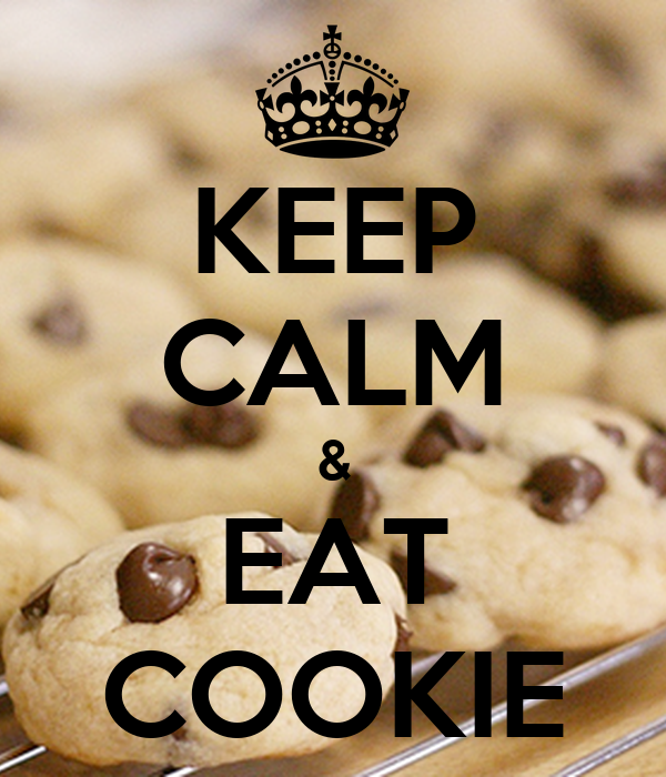 KEEP CALM & EAT COOKIE