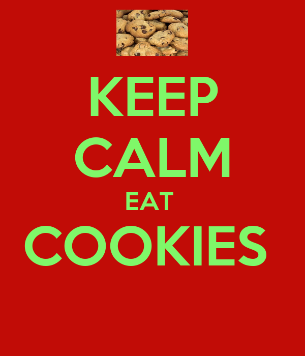 KEEP CALM EAT  COOKIES