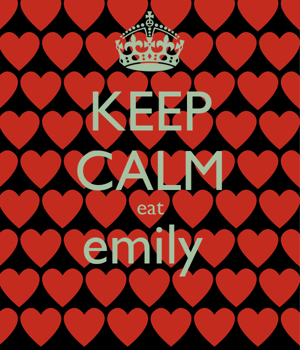 KEEP CALM eat emily
