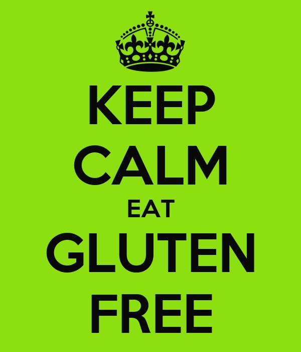 KEEP CALM EAT GLUTEN FREE