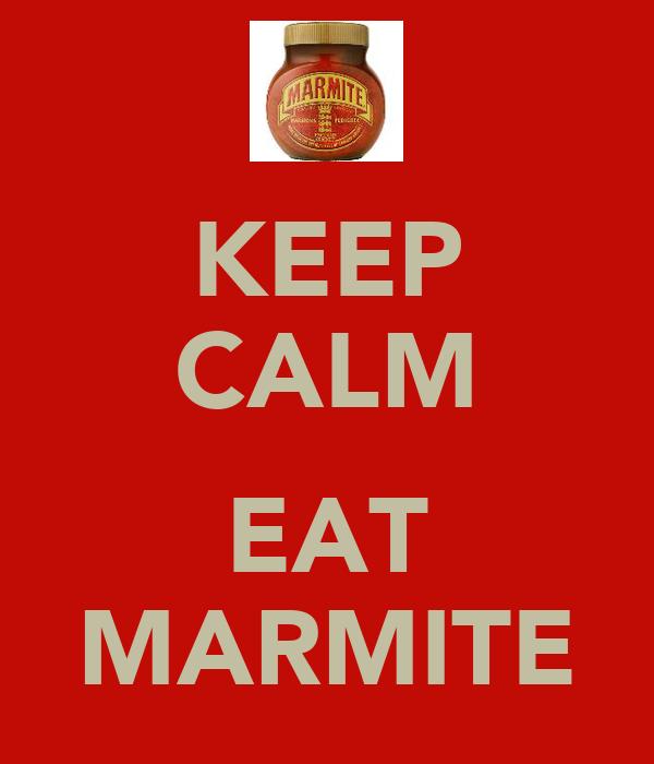 KEEP CALM  EAT MARMITE
